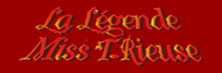 spectacle pour enfants : La LEGENDE MISS T. RIEUSE : Le LOGO